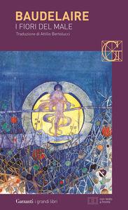 Foto Cover di I fiori del male. Testo francese a fronte, Libro di Charles Baudelaire, edito da Garzanti Libri