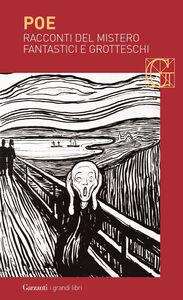 Foto Cover di Racconti del mistero, fantastici e grotteschi, Libro di Edgar A. Poe, edito da Garzanti Libri