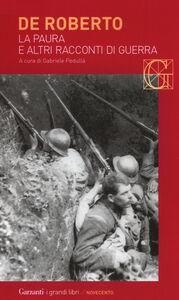 Foto Cover di La paura e altri racconti di guerra, Libro di Federico De Roberto, edito da Garzanti Libri