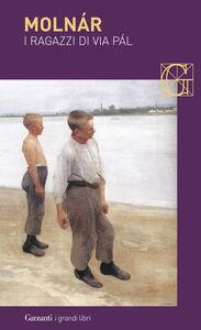 Foto Cover di I ragazzi di via Pál, Libro di Ferenc Molnár, edito da Garzanti Libri