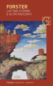 Libro L' attimo eterno e altri racconti Edward Morgan Forster