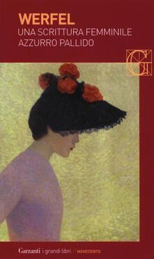 Una scrittura femminile azzurro pallido - Franz Werfel - copertina