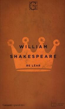 Re Lear. Testo inglese a fronte - William Shakespeare - copertina