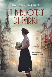 La biblioteca di Parigi - Janet Skeslien Charles - copertina