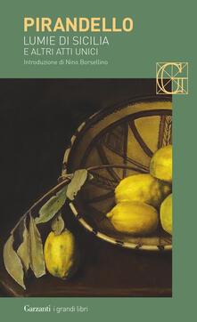 Lumie di Sicilia e altri atti unici - Luigi Pirandello - copertina