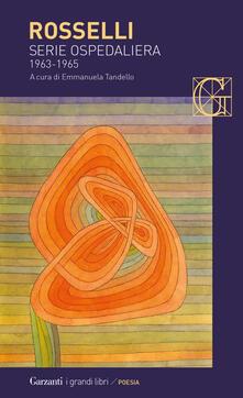 Serie ospedaliera. Poesie 1963-1965 - Amelia Rosselli - copertina