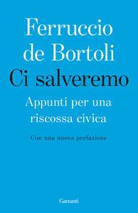 Libro Ci salveremo. Appunti per una riscossa civica Ferruccio De Bortoli