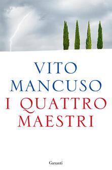 I quattro maestri - Vito Mancuso - copertina