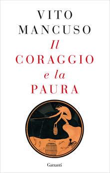 Il coraggio e la paura - Vito Mancuso - copertina