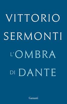 L' ombra di Dante - Vittorio Sermonti - copertina