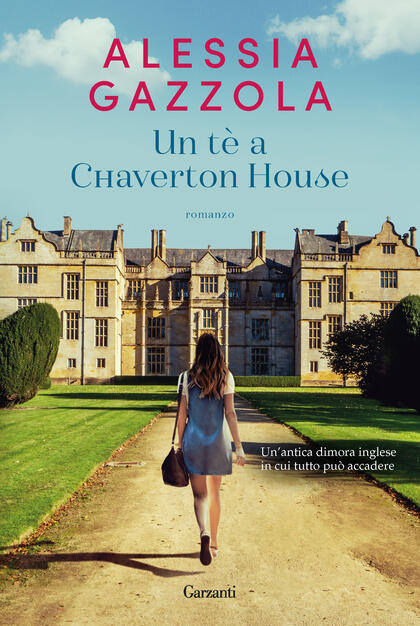 Un tè a Chaverton House - Alessia Gazzola - Libro - Garzanti - Narratori  moderni | IBS