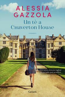 Un tè a Chaverton House - Alessia Gazzola - copertina