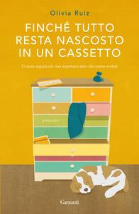 Libro Finché tutto resta nascosto in un cassetto Olivia Ruiz