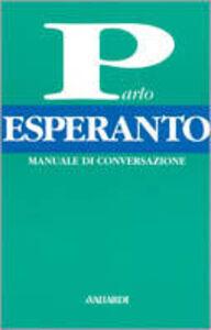 Libro Parlo esperanto. Manuale di conversazione Davide Astori