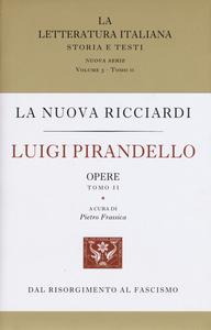 Libro Luigi Pirandello. Opere. Vol. 1-2 Luigi Pirandello