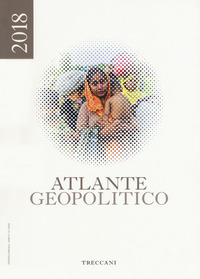 Treccani. Atlante geopolitico 2018 - - wuz.it