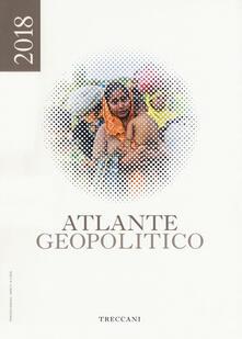 Ilmeglio-delweb.it Treccani. Atlante geopolitico 2018 Image