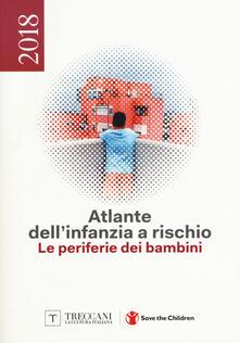 Atlante dellinfanzia a rischio 2018. Le periferie dei bambini.pdf