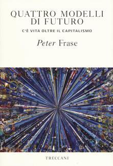 Quattro modelli di futuro. C'è vita oltre il capitalismo - Peter Frase - copertina