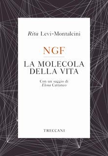 NGF. La molecola della vita - Rita Levi-Montalcini - copertina