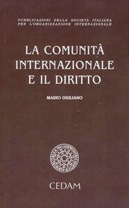 Libro La comunità internazionale e il diritto Mario Giuliano