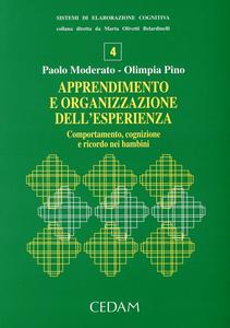 Libro Apprendimento e organizzazione dell'esperienza. Comportamento, cognizione e ricordo nei bambini Paolo Moderato , Olimpia Pino