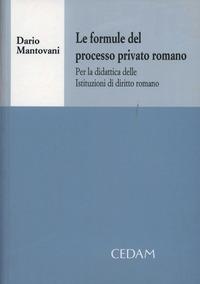 Le Le formule del processo privato romano. Per la didattica delle istituzioni di diritto romano. Con CD-ROM - Mantovani Dario - wuz.it