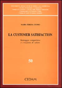 La customer satisfaction. Vantaggio competitivo e creazione di valore