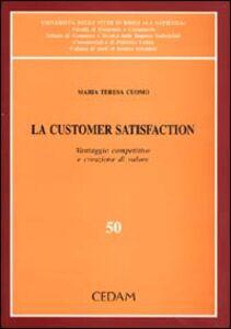 Libro La customer satisfaction. Vantaggio competitivo e creazione di valore M. Teresa Cuomo