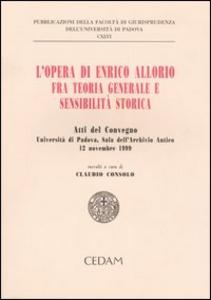 Libro L' opera di Enrico Allorio fra teoria generale e sensibilità storica. Atti del convegno (Padova, 12 novembre 1999)