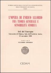 L' opera di Enrico Allorio fra teoria generale e sensibilità storica. Atti del convegno (Padova, 12 novembre 1999)