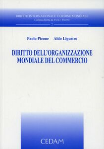 Libro Diritto dell'Organizzazione mondiale del commercio Paolo Picone , Aldo Ligustro