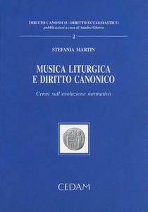 Libro Musica liturgica e diritto canonico. Cenni sull'evoluzione normativa Stefania Martin