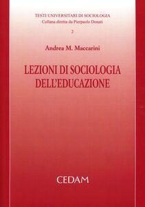 Libro Lezioni di sociologia dell'educazione Andrea M. Maccarini
