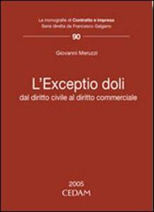 Libro L' exceptio doli. Dal diritto civile al diritto commerciale Giovanni Meruzzi