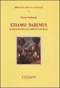 Libro Etiamsi daremus. Studi sinfonici sul diritto naturale Franco Todescan