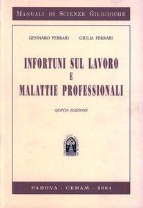 Libro Infortuni sul lavoro e malattie professionali Gennaro Ferrari , Giulia Ferrari