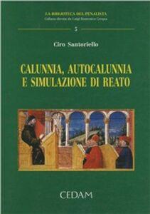 Libro Calunnia, autocalunnia e simulazione di reato Ciro Santoriello