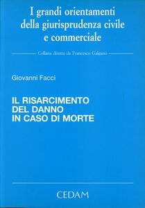Il risarcimento del danno in caso di morte - Giovanni Facci - copertina