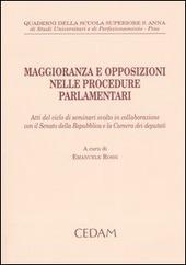 Maggioranza e opposizioni nelle procedure parlamentari. Atti del ciclo di seminari svolto in collaborazione con il Senato della Repubblica e la Camera dei deputati