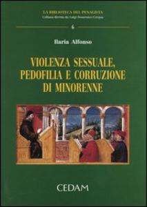 Libro Violenza sessuale, pedofilia e corruzione di minorenne Ilaria Alfonso