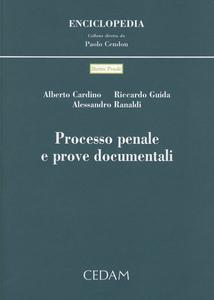 Libro Processo penale e prove documentali Alberto Cardino , Riccardo Guida , Alessandro Ranaldi