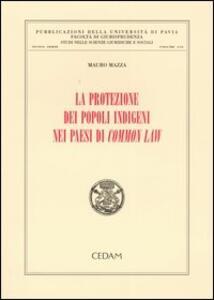 La protezione dei popoli indigeni nei Paesi di Common Law - Mauro Mazza - copertina