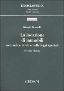 Foto Cover di La locazione di immobili nel Codice civile e nelle leggi speciali, Libro di Giorgio Grasselli, edito da CEDAM