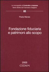 Libro Fondazione fiduciaria e patrimoni allo scopo Paola Manes
