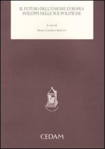 Libro Il futuro dell'Unione Europea. Sviluppi nelle sue politiche