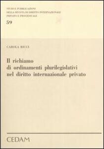 Libro Il richiamo di ordinamenti plurilegislativi nel diritto internazionale privato Carola Ricci