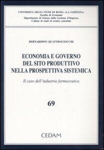 Libro Economia e governo del sito produttivo nella prospettiva sistematica. Il caso dell'industria farmaceutica Bernardino Quattrociocchi