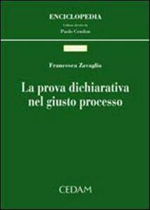Foto Cover di La prova dichiarativa nel giusto processo, Libro di Francesca Zavaglia, edito da CEDAM
