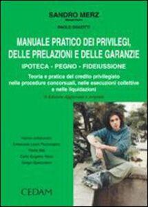 Libro Manuale pratico dei privilegi, delle prelazioni e delle garanzie. Ipoteca, pegno, fideiussone Sandro Merz , Paolo Sguotti
